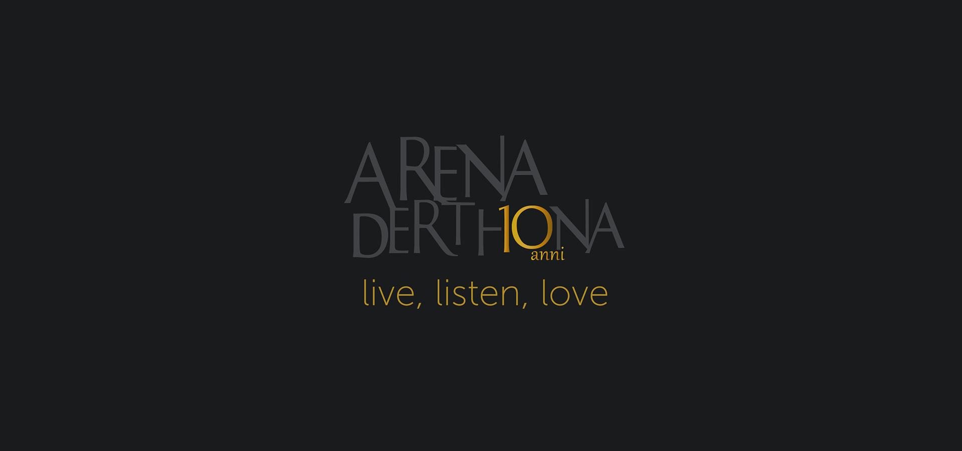 Arena Derthona - 10mo anniversario - Live, lsiten, love - Teatro Civico Tortona